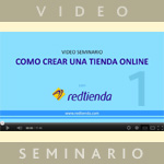 Cómo Crear Una Tienda Online (Video Seminario)